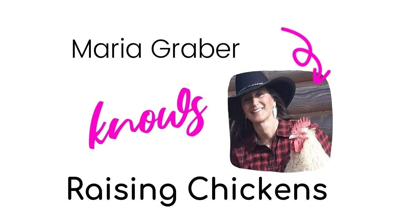 Maria Graber Knows Raising Chickens