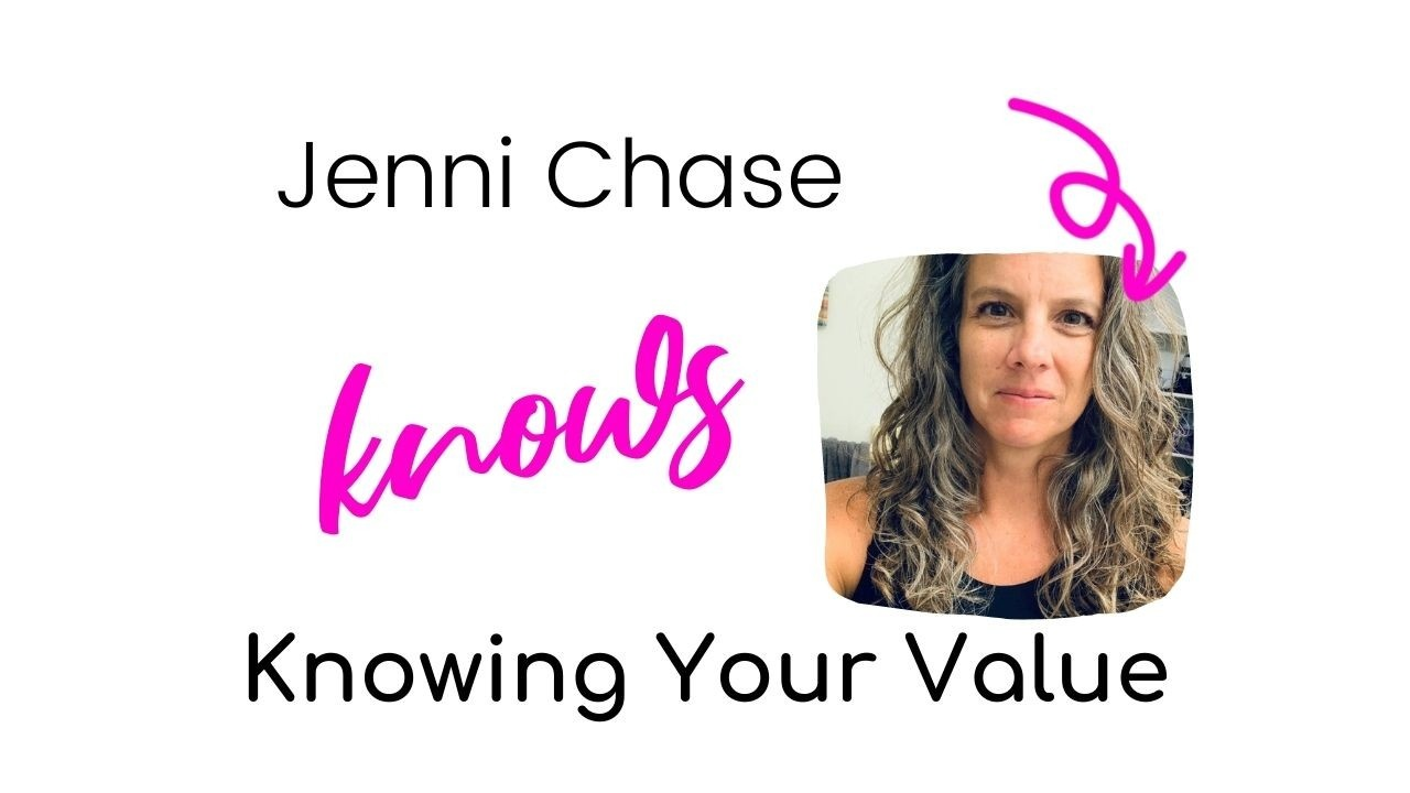 Jenni Chase on Knowing Your Value