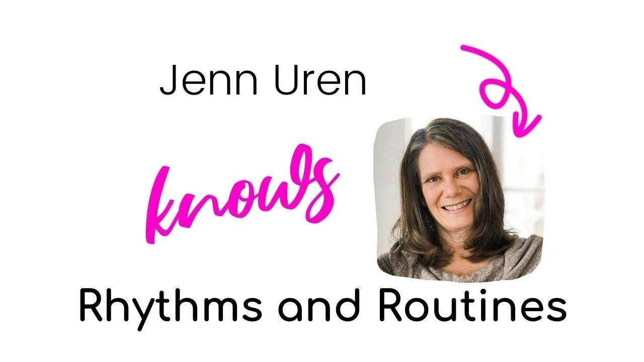Jenn Uren Knows Rhythms and Routines