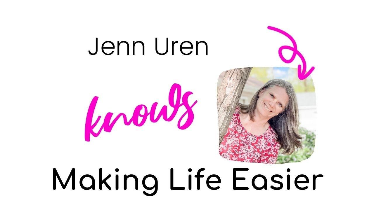Jenn Uren Knows Making Life Easier
