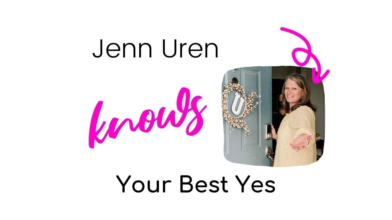 Jenn Uren knows Your Best Yes