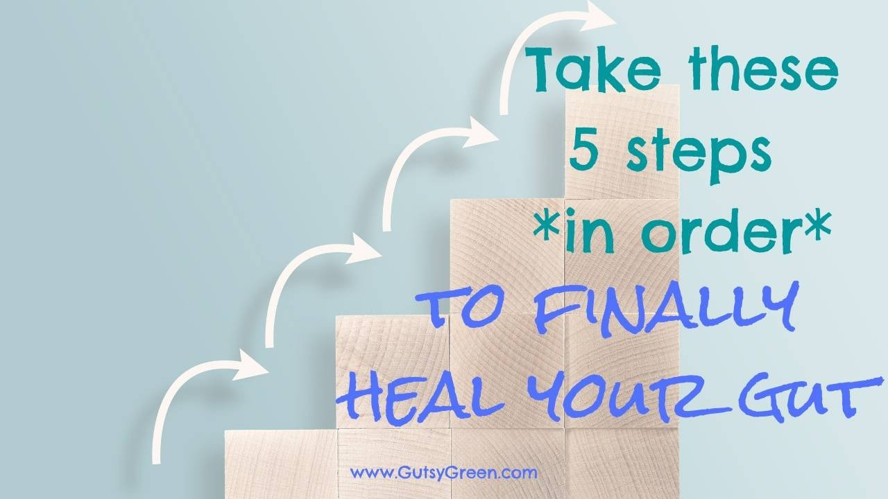 what to do first for gut healing
