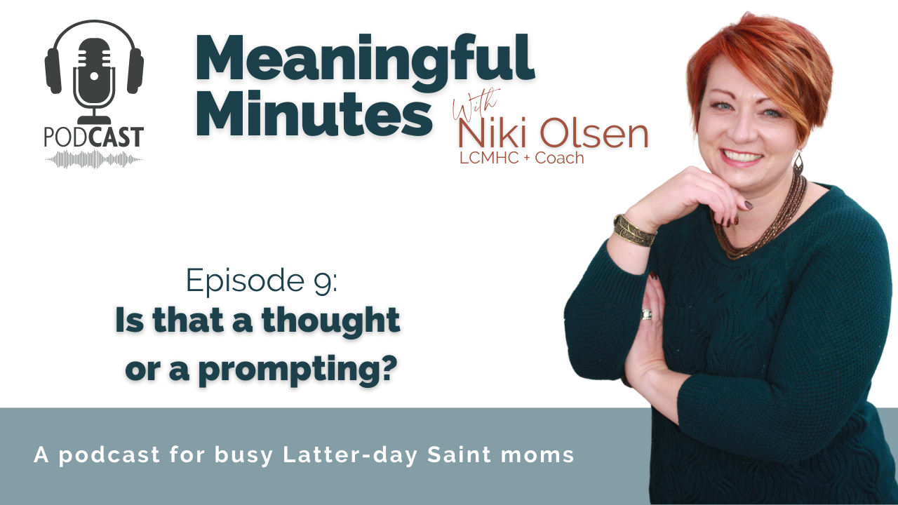Episode 9: Is that a thought or a prompting from Meaningful Minutes with Niki Olsen