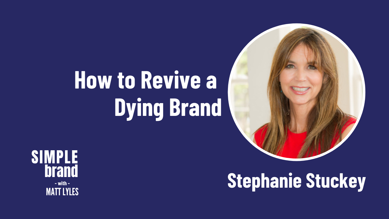 SIMPLE brand episode 32: Stephanie Stuckey - How to Revive a Dying Brand