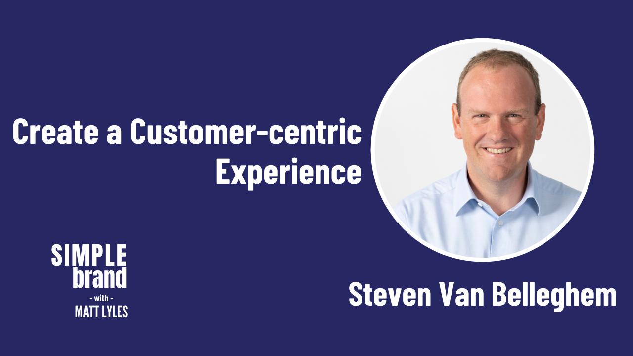 SIMPLE brand episode 35: Steven Van Belleghem - Create a Customer-centric Experience