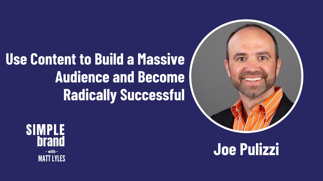 SIMPLE brand episode 33: Joe Pulizzi - Content Inc.