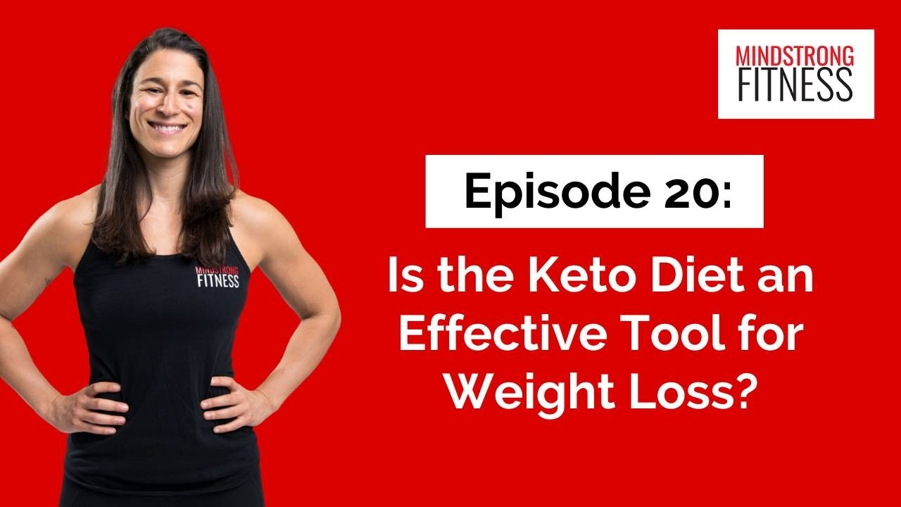 Episode 20: Is the Keto Diet an Effective Tool for Weight Loss?