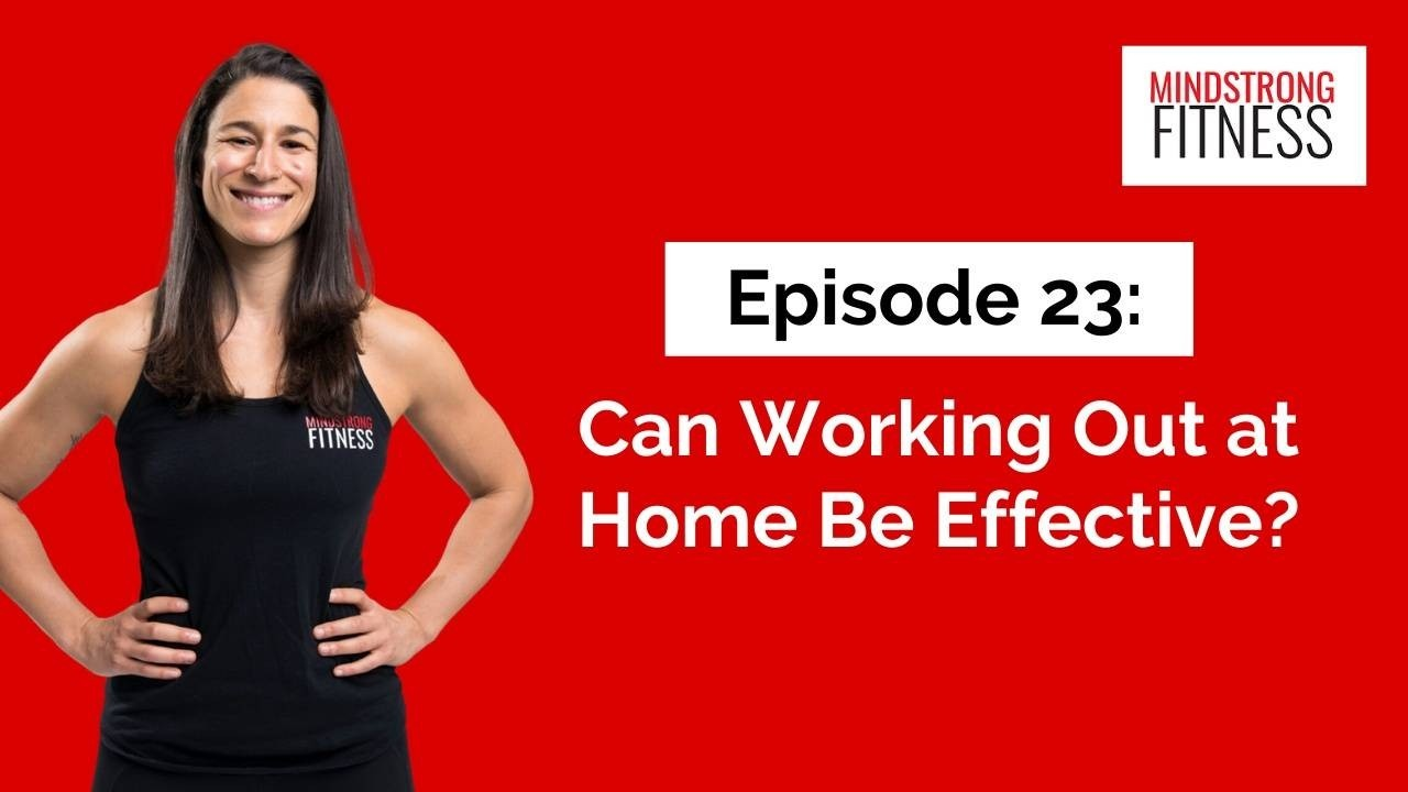Episode 23: Can Working Out at Home Be Effective?
