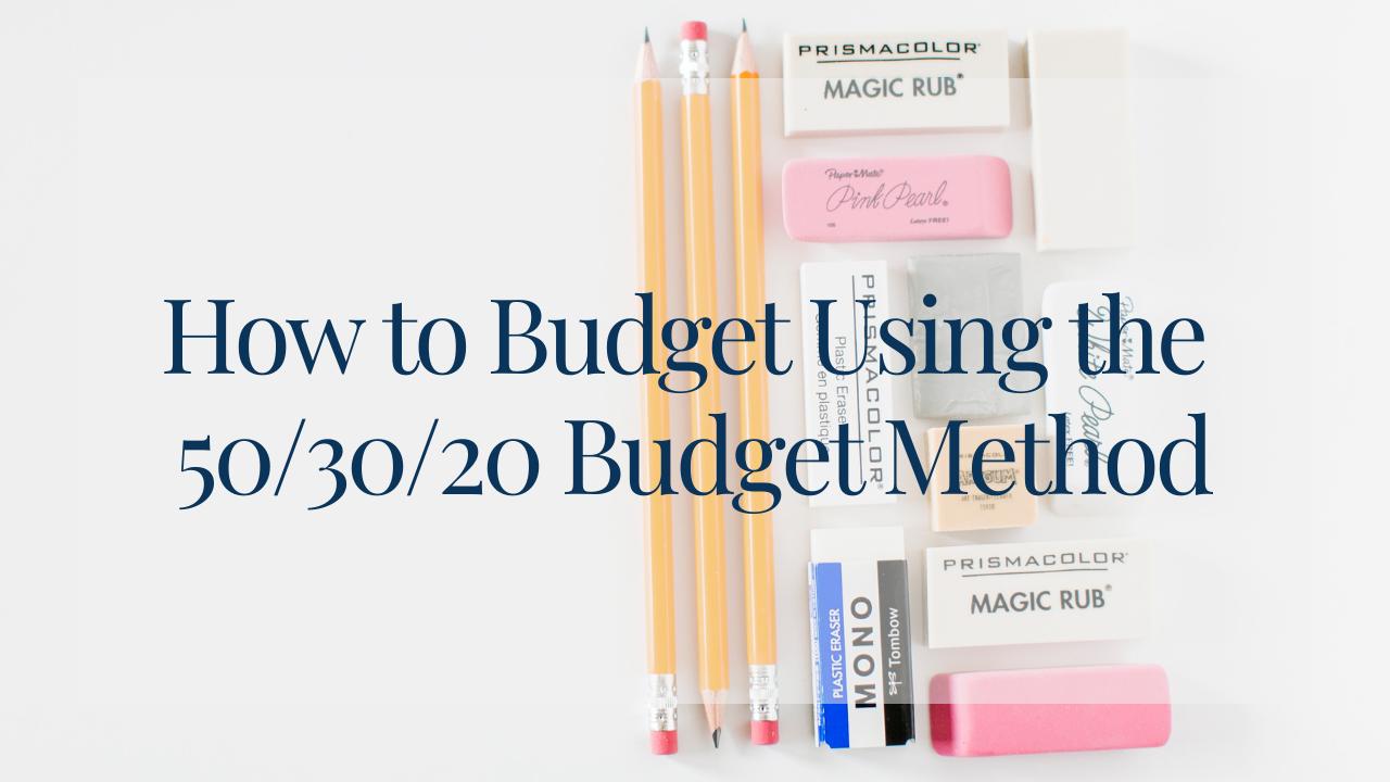 Blog header image 50/30/20 Budget Method or 50/20/30 Budget Method