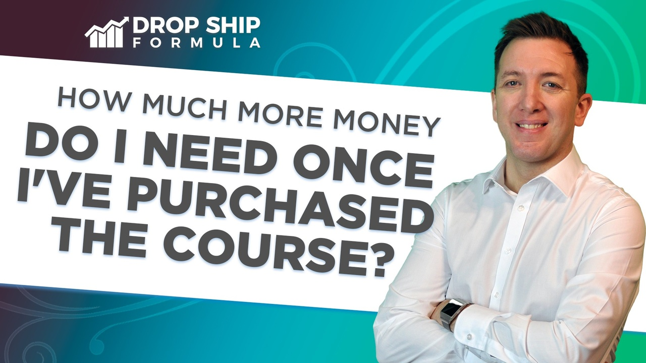 How Much More Money Do I Need Once I've Purchased Drop Ship Formula
