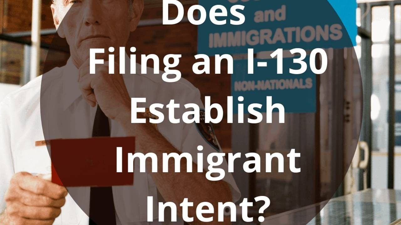 I-130 Immigrant Intent