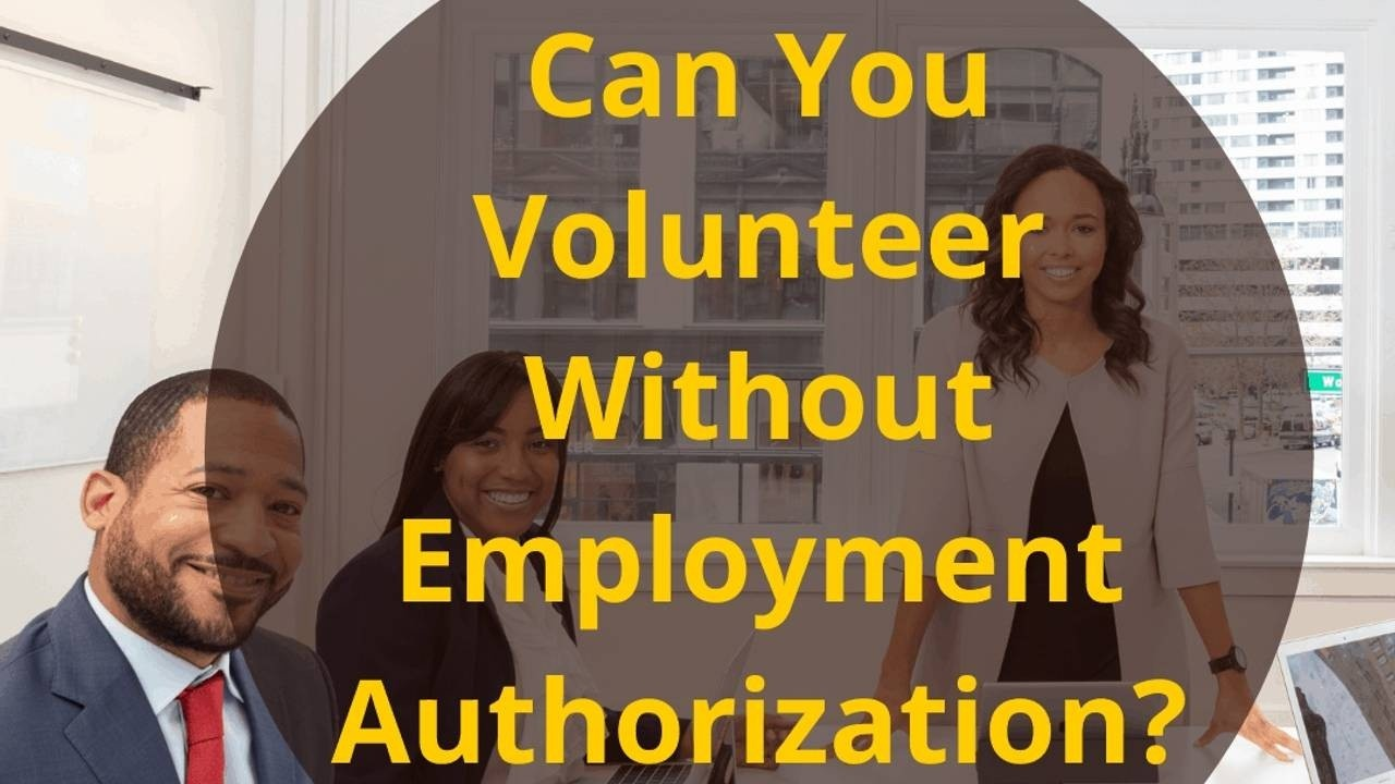 Volunteering without EAD