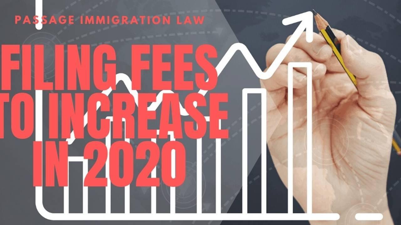 Passage Law_Filing Fee Increase USCIS Fees 2020