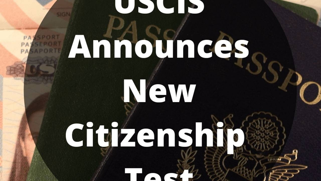 USCIS Announces New Citizenship Test