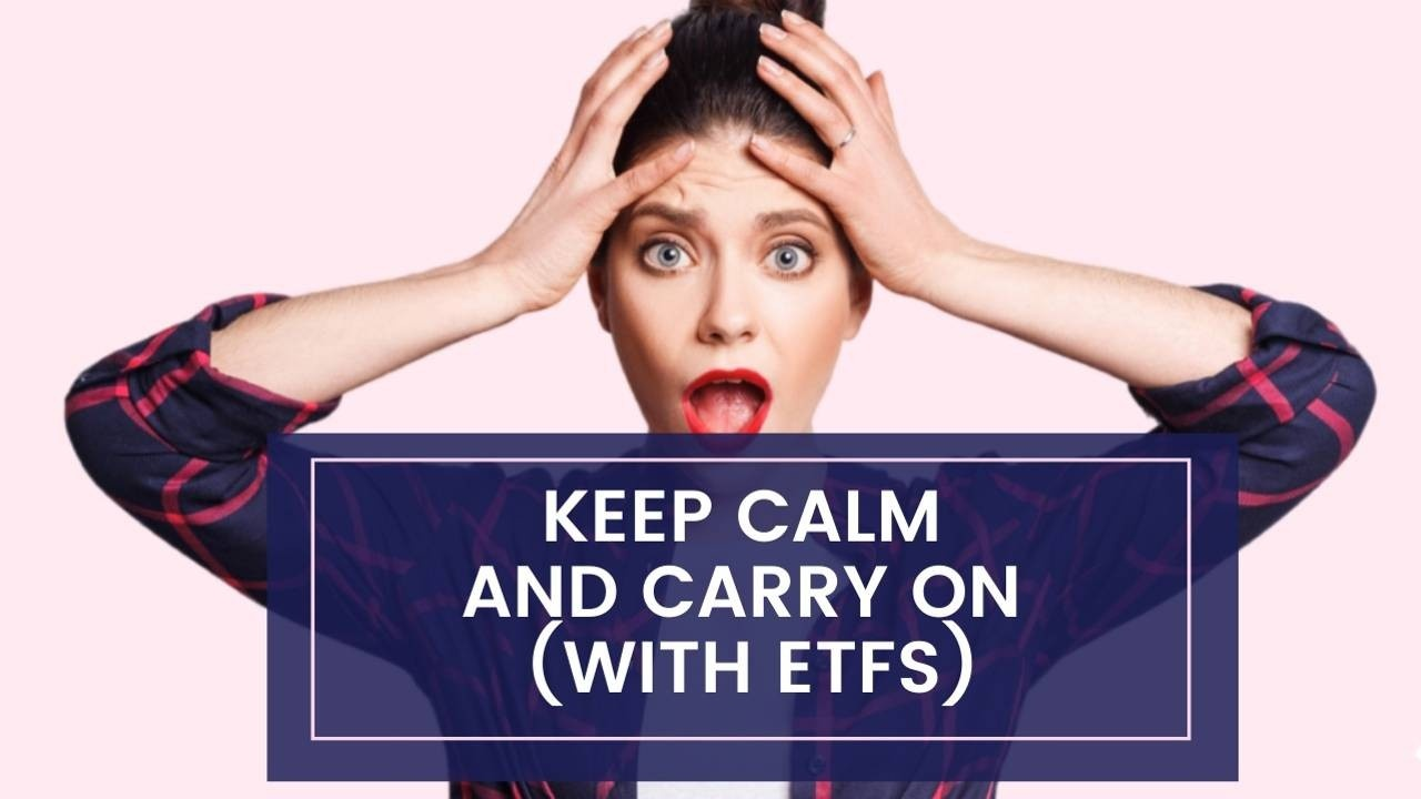 Keep calm and carry on (with ETFs)