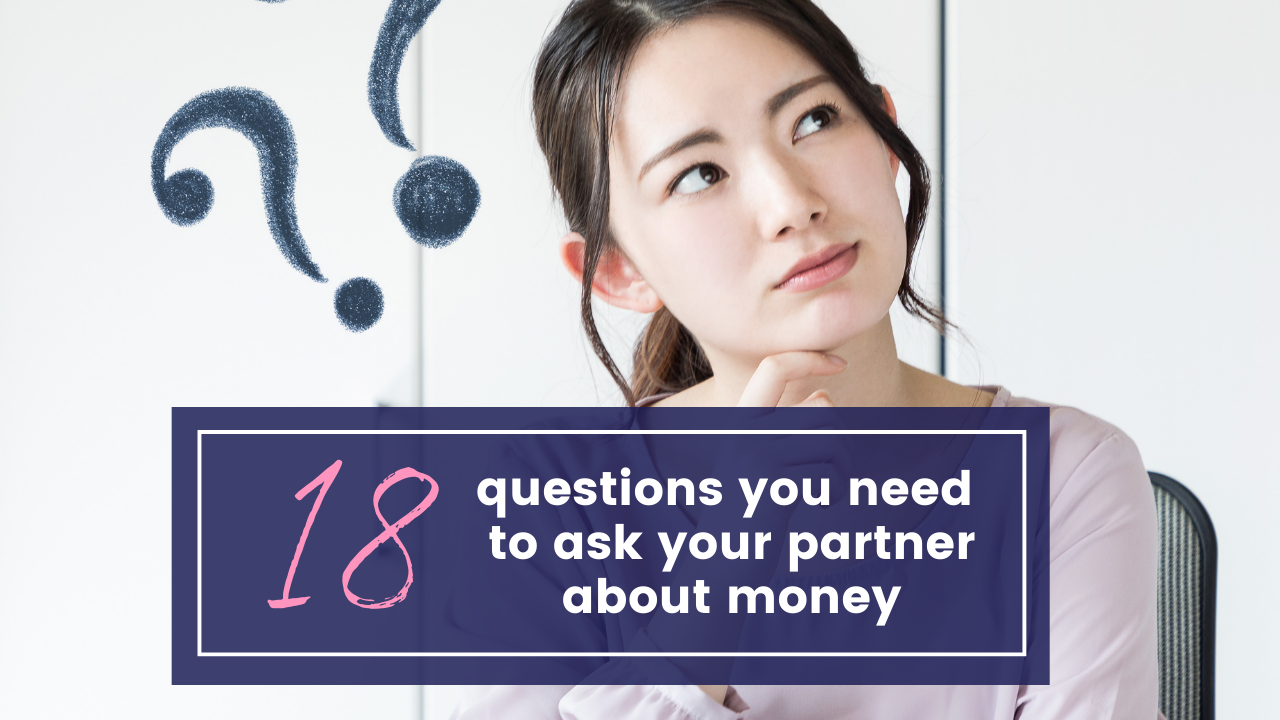 18 questions you need to ask your partner about money