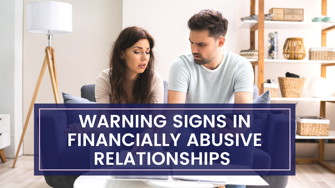 Warning signs in financially abusive relationships