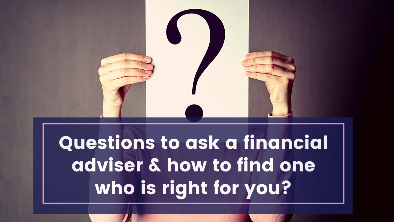 Questions to ask a Financial Adviser
