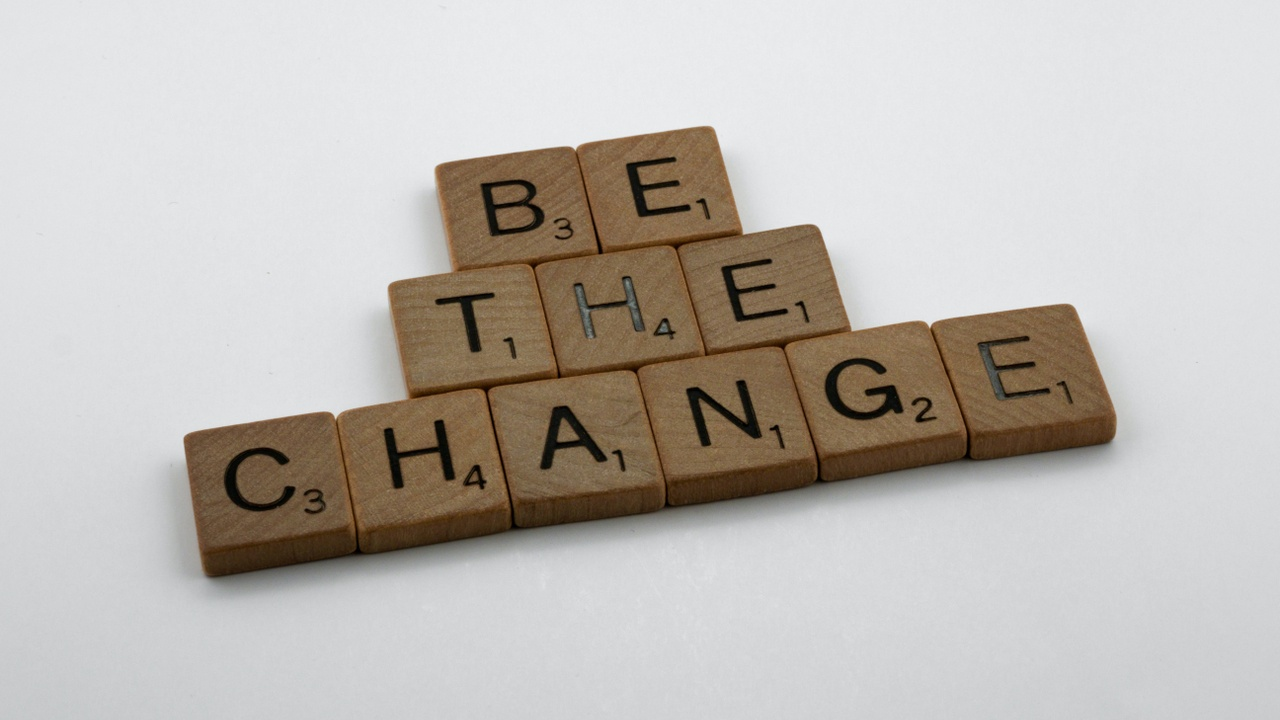 focus on making a difference - be the change