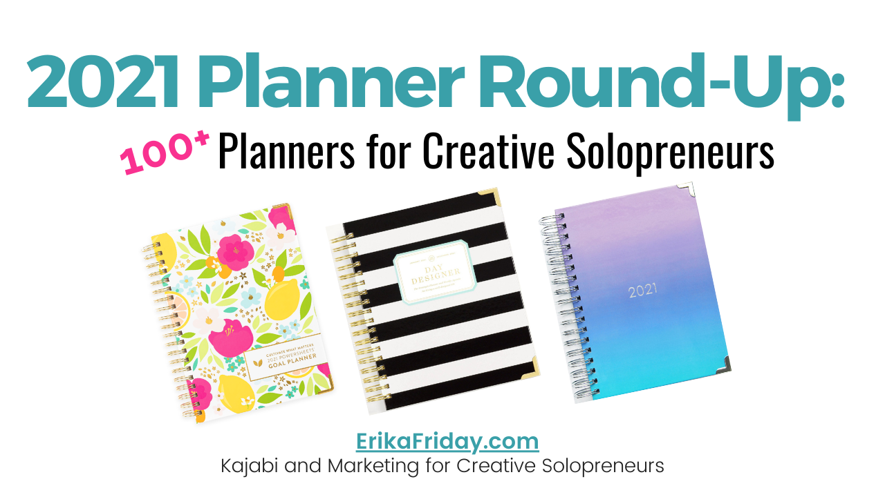 2021 planner round-up 100+ planners for creative solopreneurs erika friday