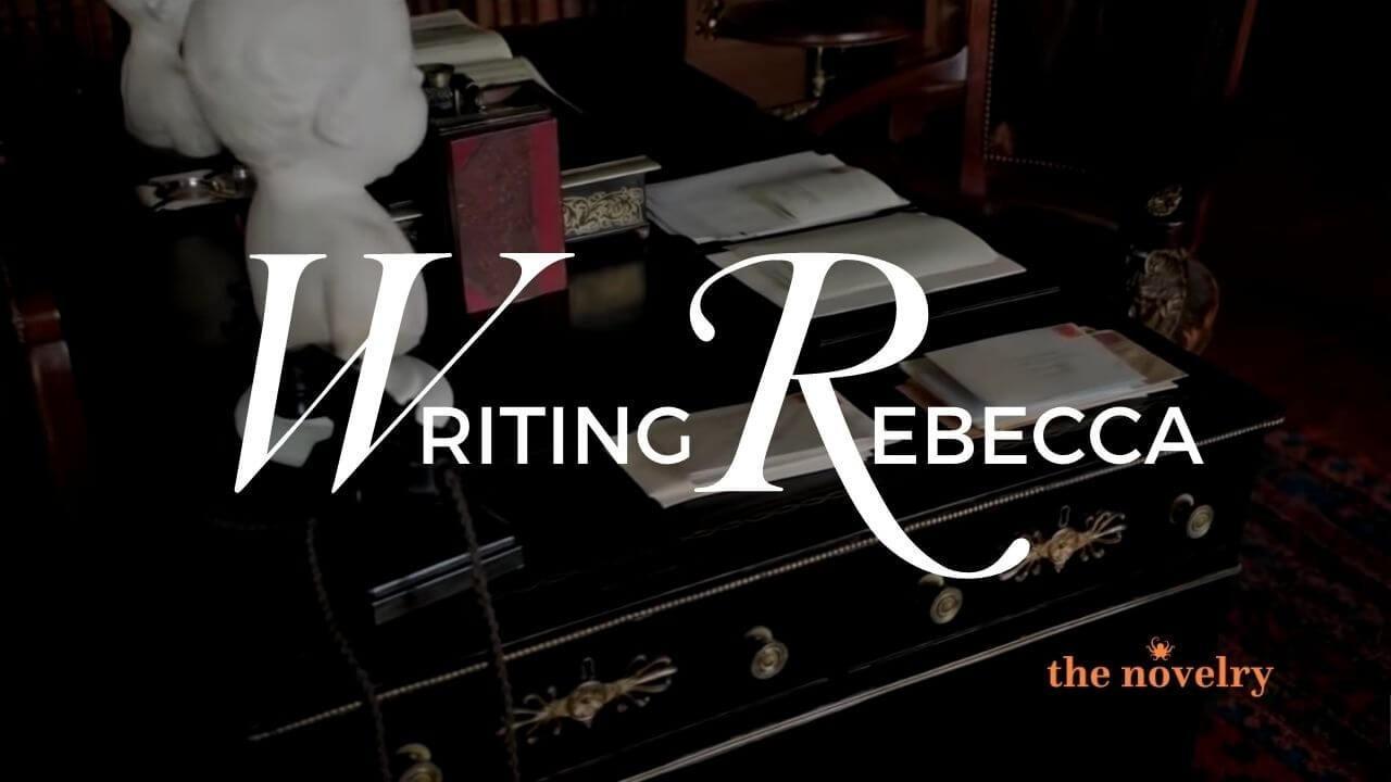 writing a novel like Rebecca