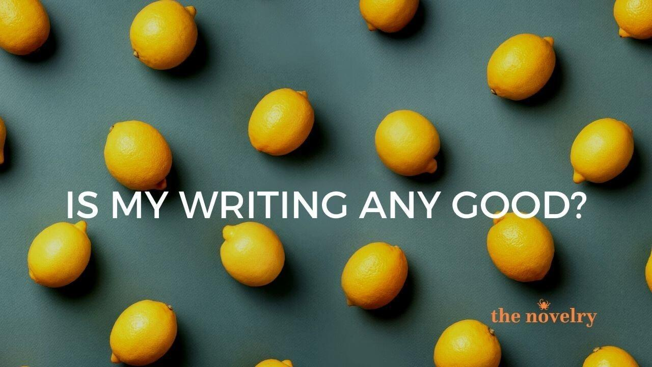 is my writing good