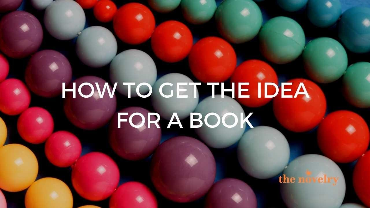 how to get the idea for a book
