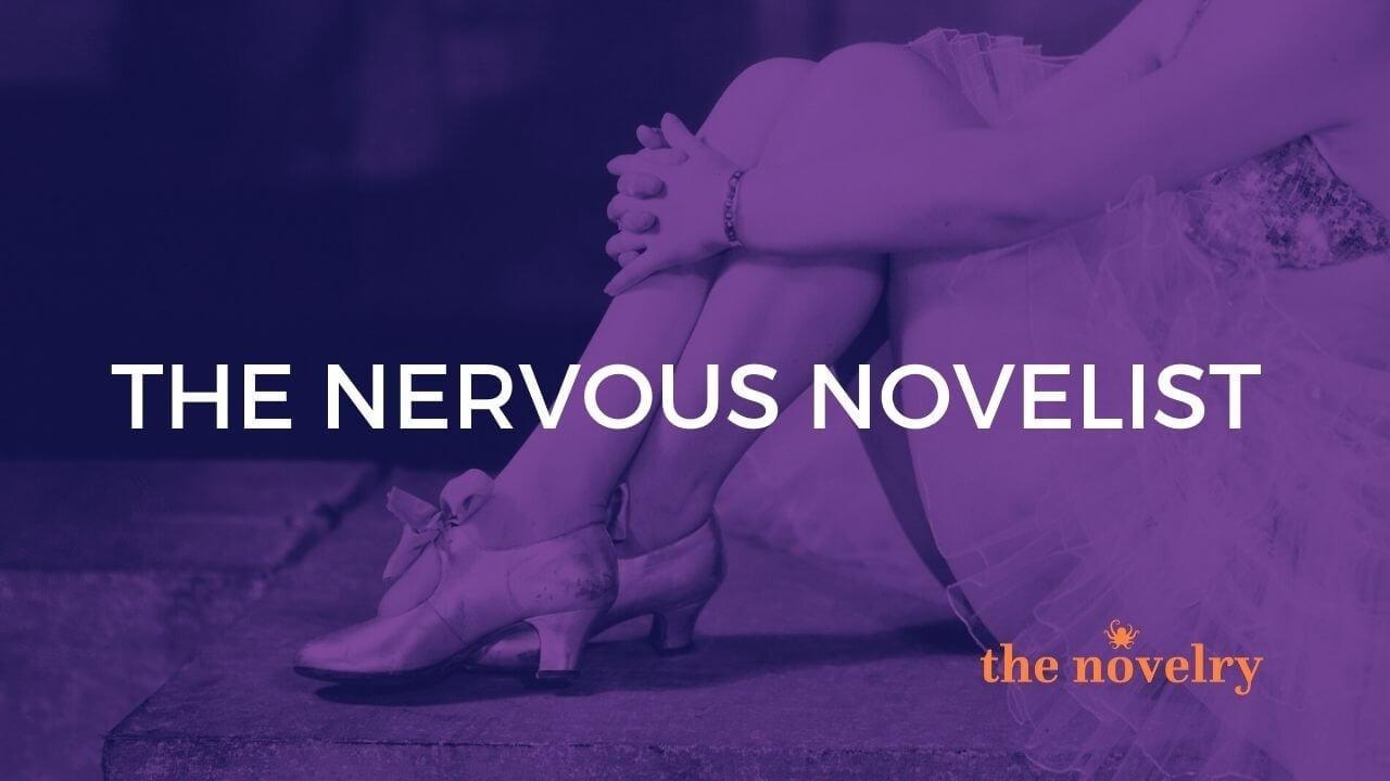 The Nervous Novelist