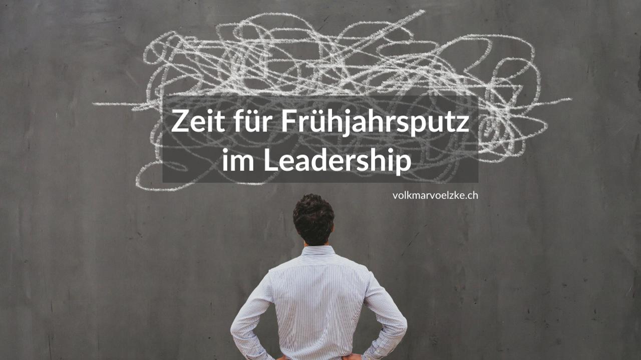 Zeit für Frühjahrsputz im Leadership