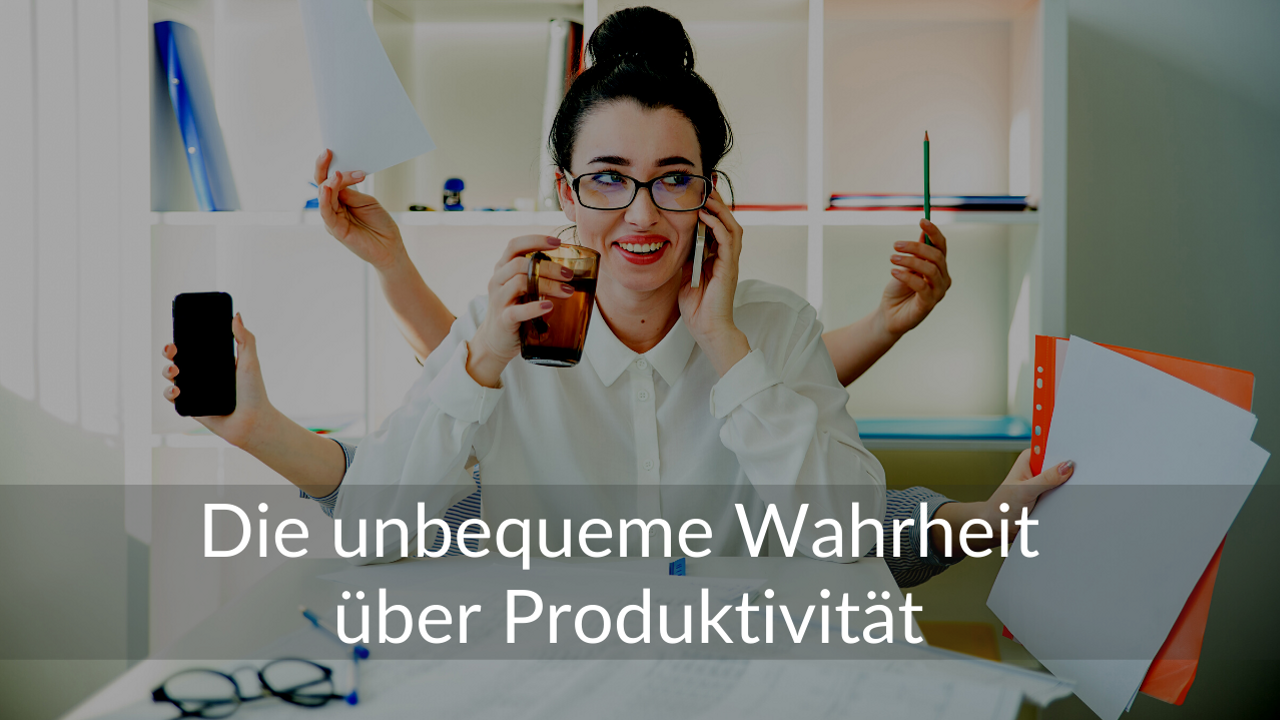 Die unbequeme Wahrheit über Produktivität