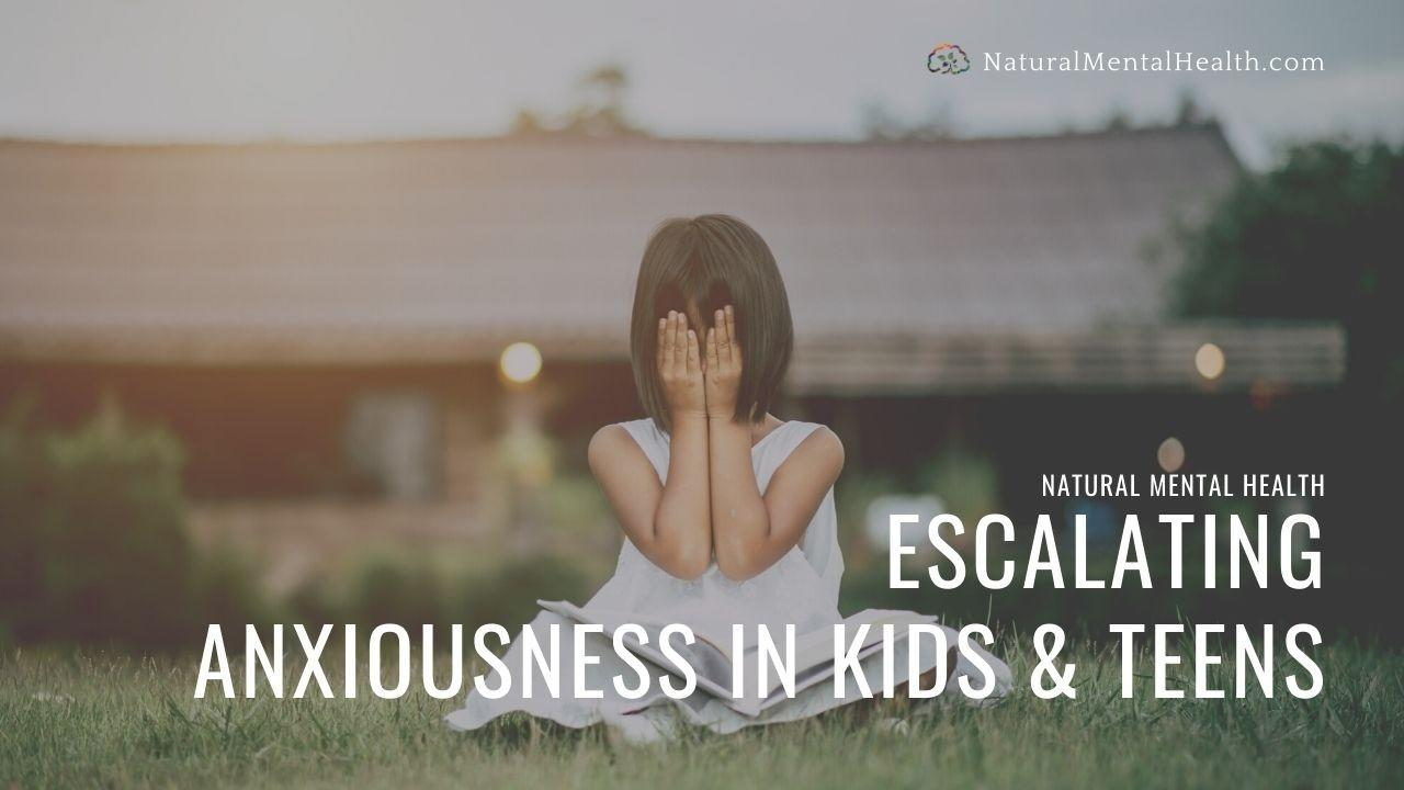 Escalating Stress and Anxiety in Kids and Teens