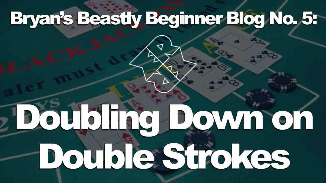 Bryan's Blog | #5: Doubling Down on Double Strokes