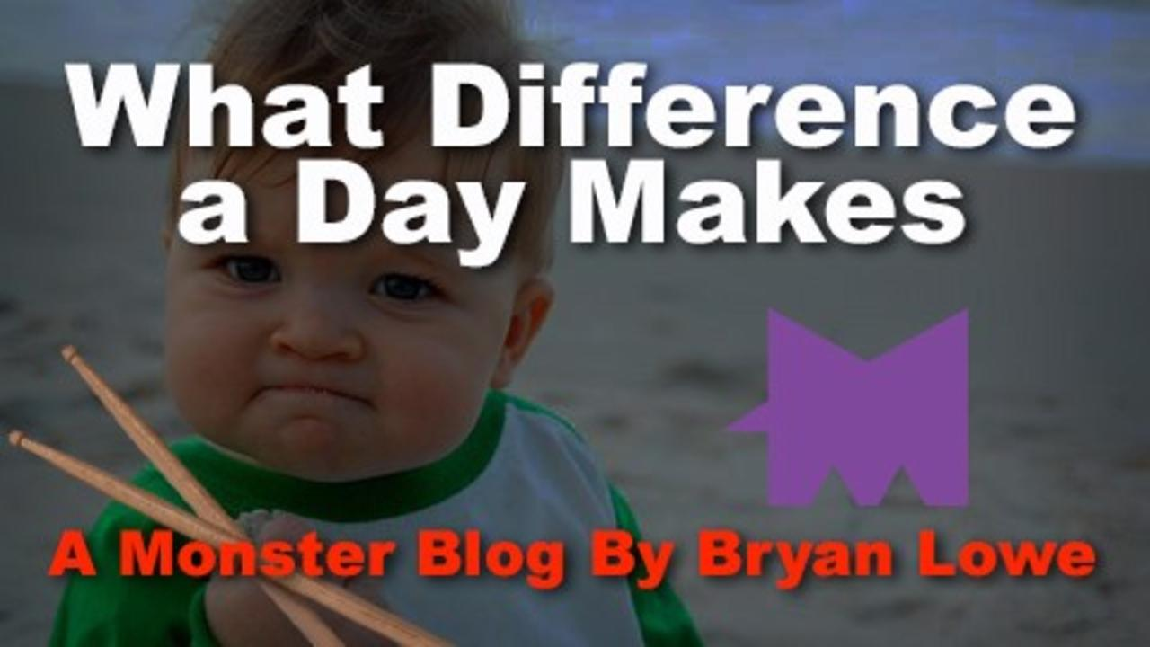 Bryan's Blog #7 | What Difference A Day Makes