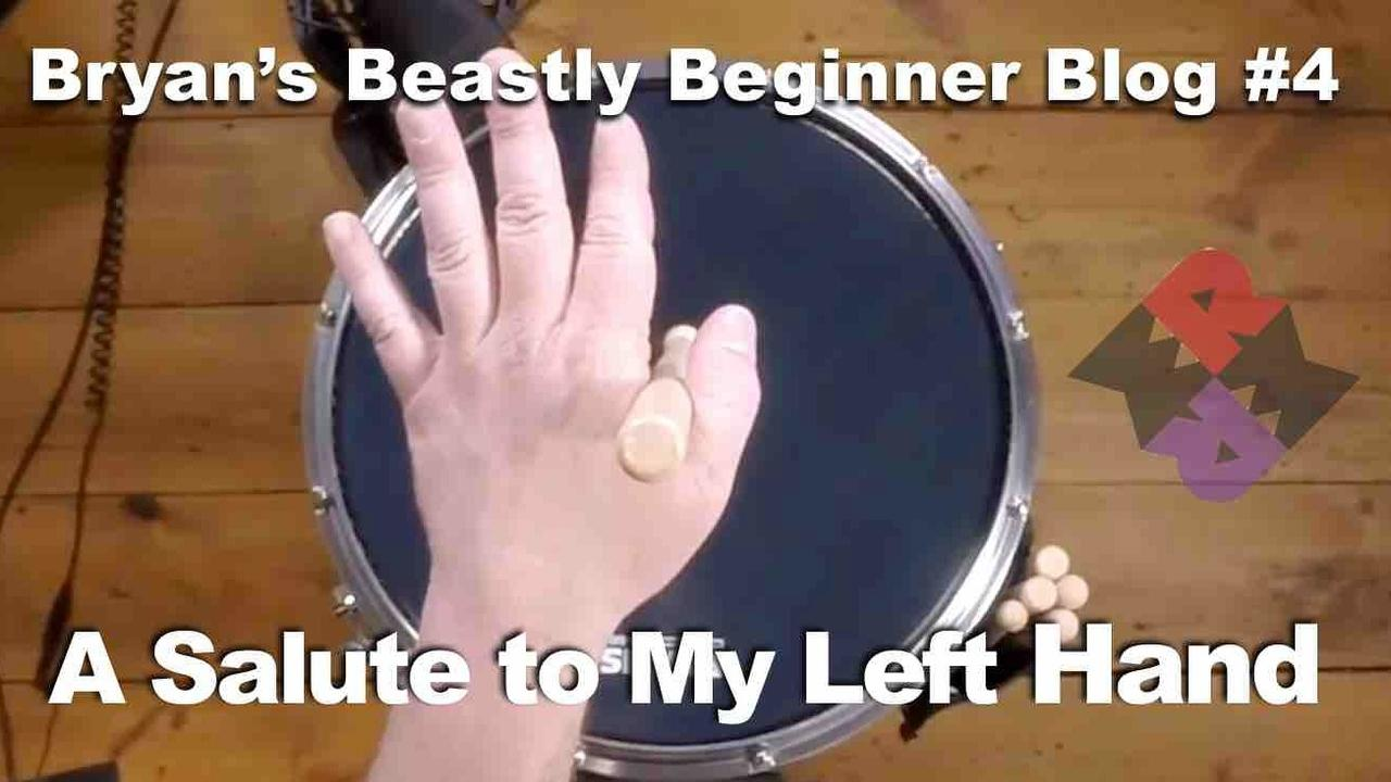 Bryan's Blog | #4: A Salute to My Left Hand