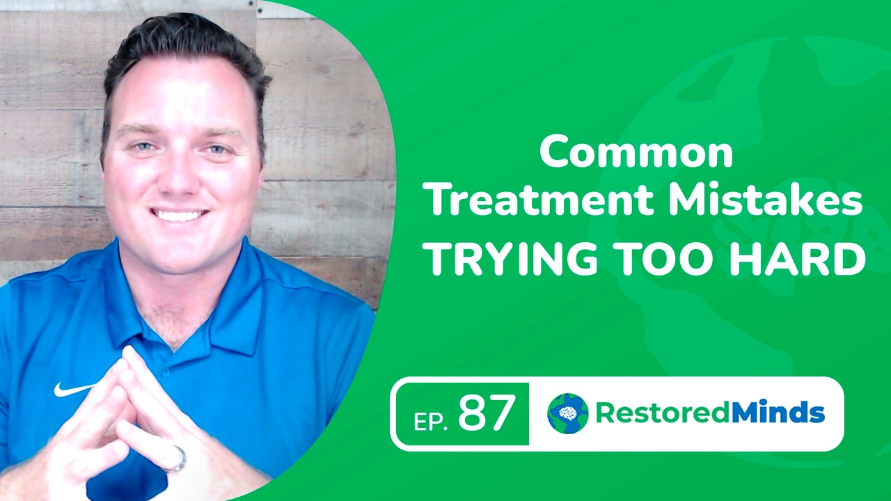 Common Treatment Mistakes - Trying TOO HARD
