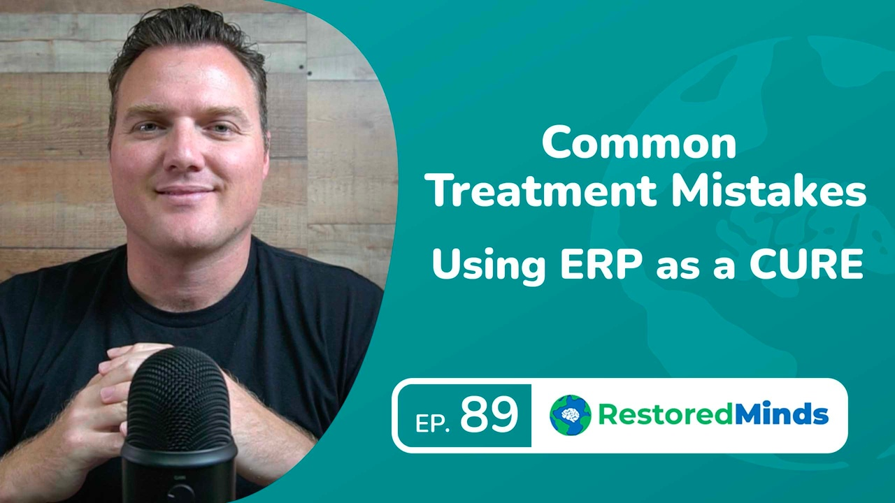 Common Treatment Mistakes - Using ERP as a CURE