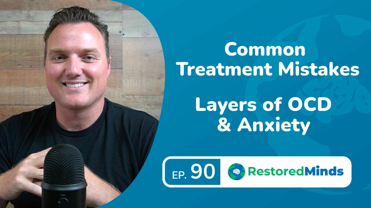 Common Treatment Mistakes - Layers of OCD & Anxiety