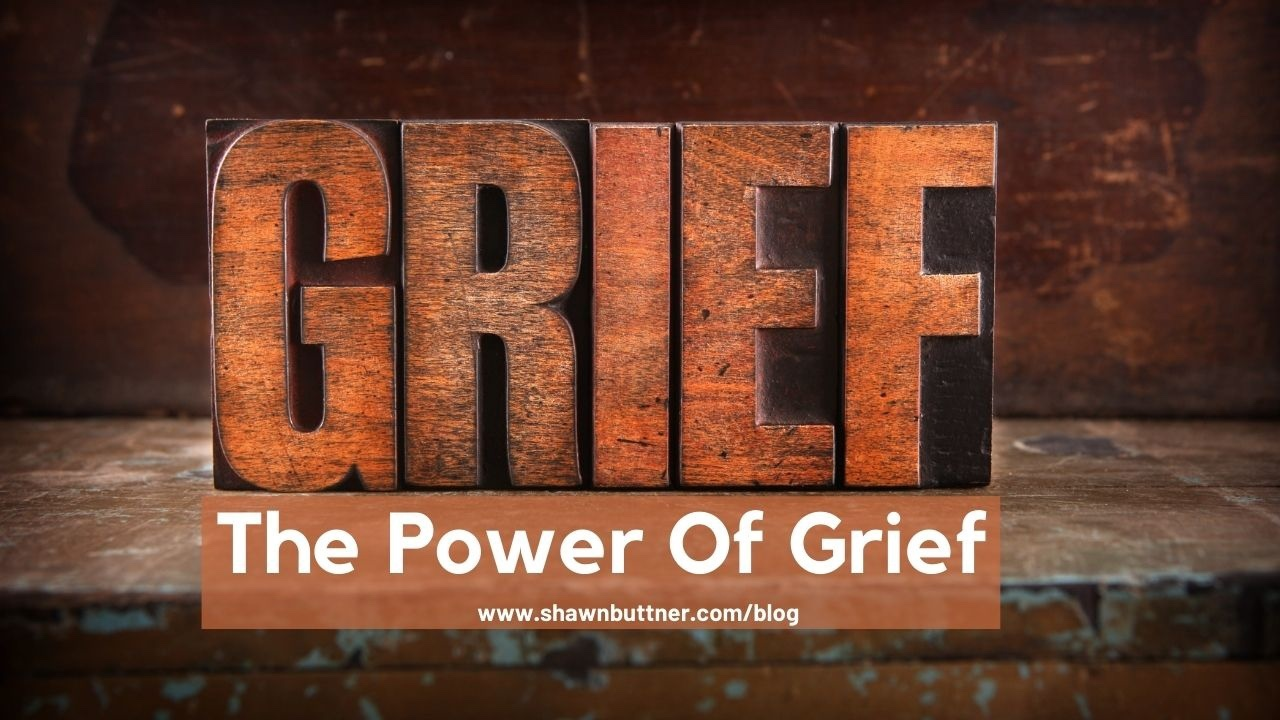 The Power of Grief