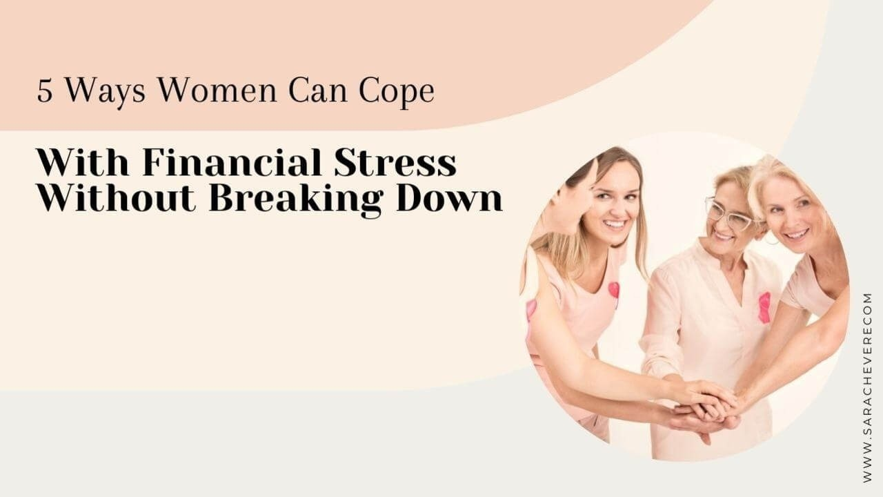 Ways Women Can Cope With Financial Stress Without Breaking Down
