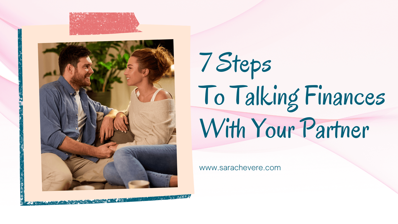 7 Steps To Talking Finances With Your Partner
