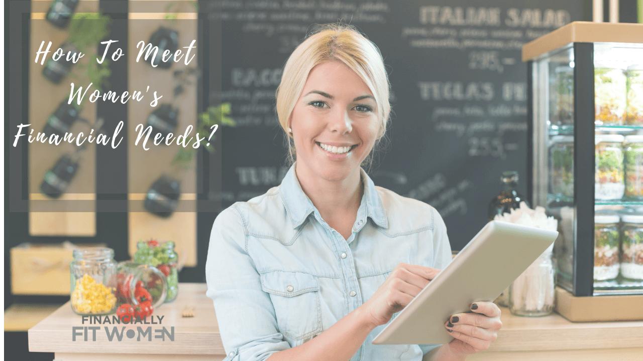 How To Meet Women's Financial Needs?