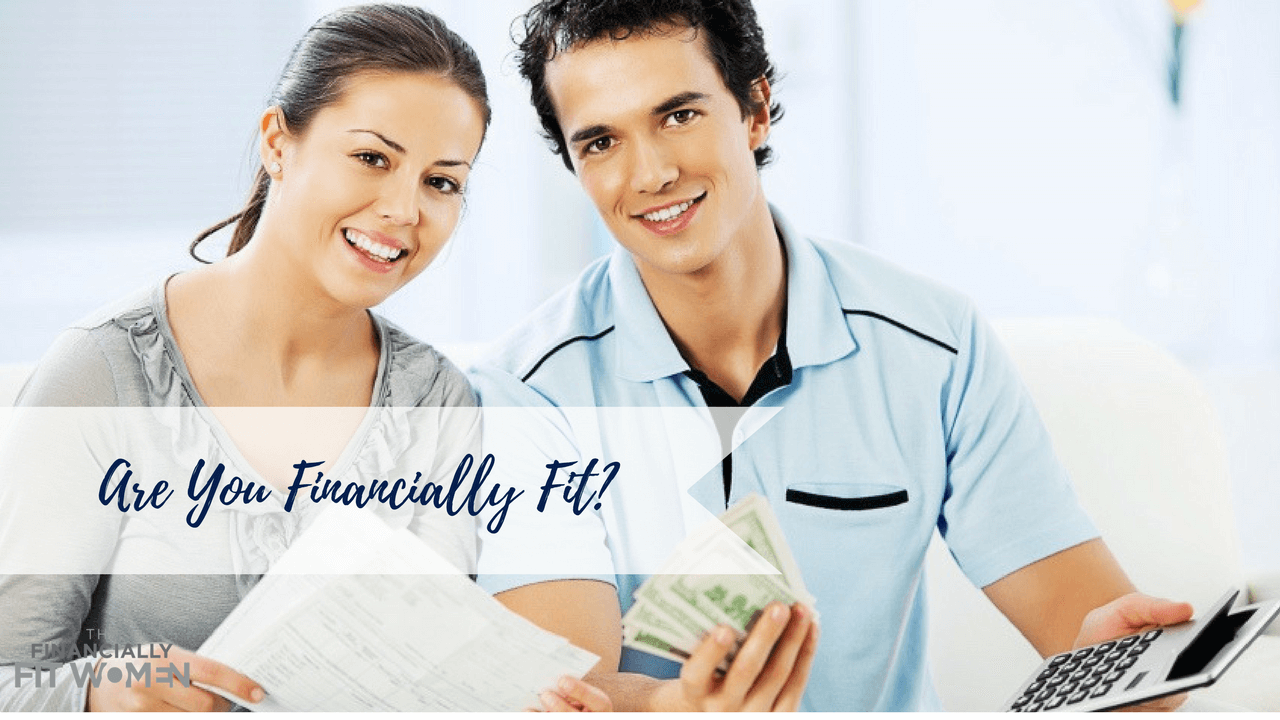 Are You Financially Fit?  Take The Assessment