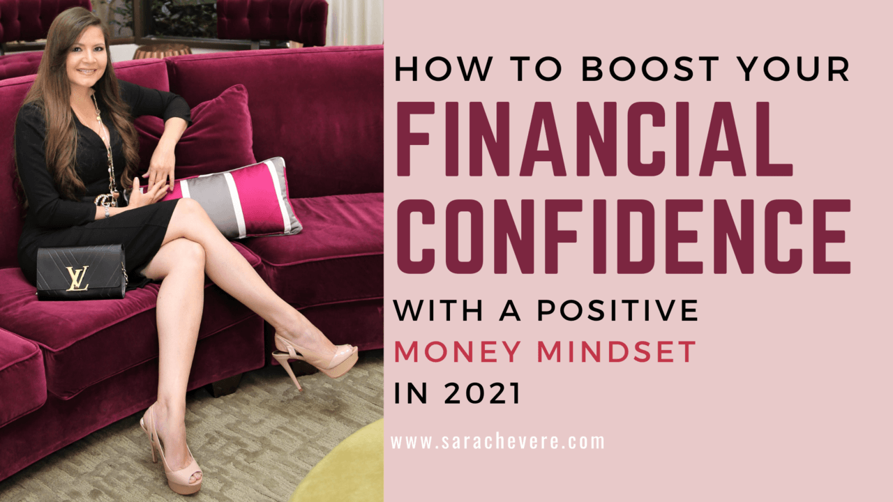 How To Boost Your Financial Confidence With a Positive Money Mindset In 2021