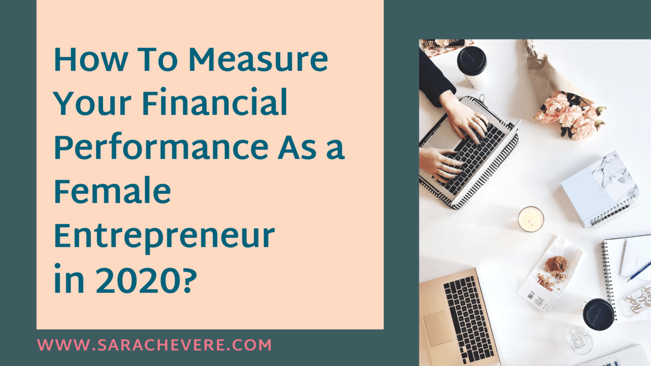 How To Measure Your Financial Performance As a Female Entrepreneur in 2020?