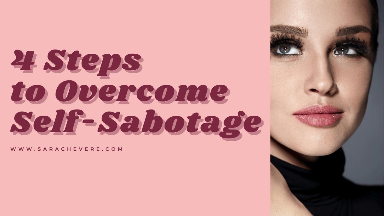 4 Steps to Overcome Self-sabotage