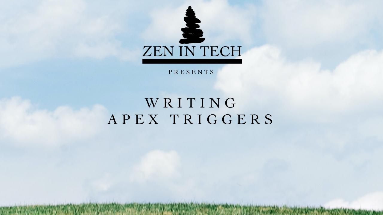 Rrsgdb5irgodmhrozb2p writing apex triggers