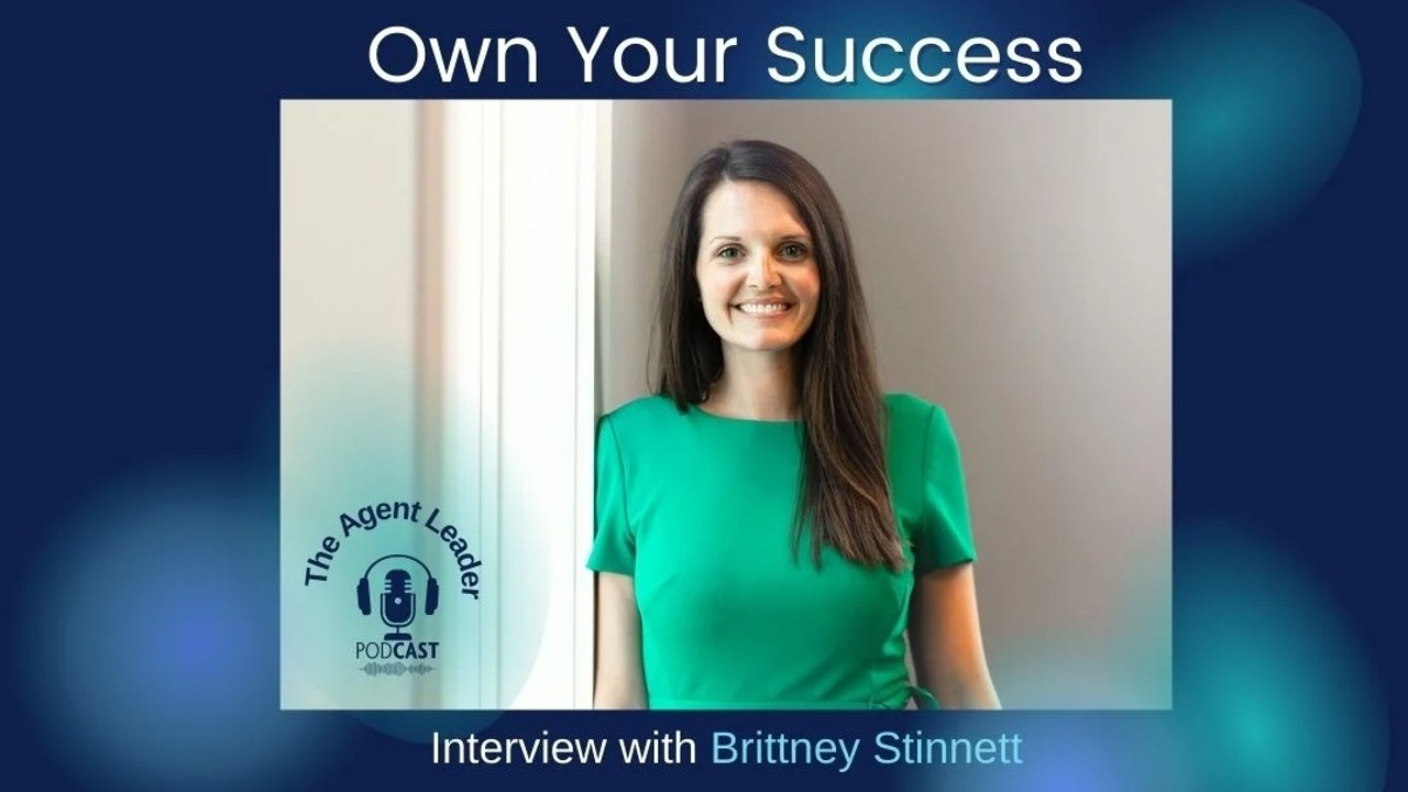 Independent agent Brittney Stinnett episode cover of Own Your Success