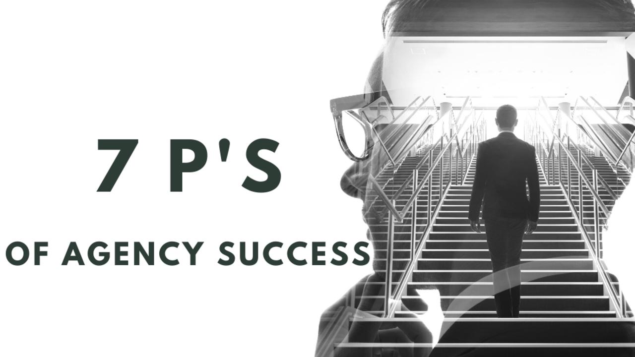 7 P's of Agency Success Blog