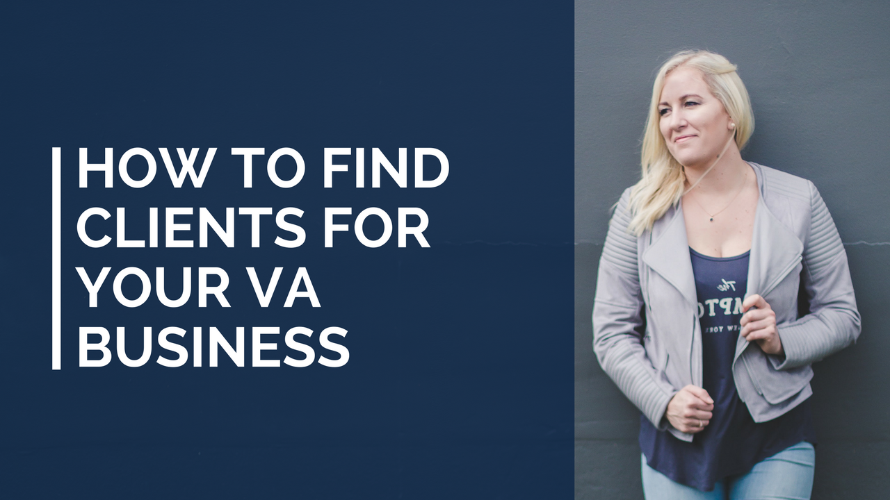 How To Find Clients For Your VA Business
