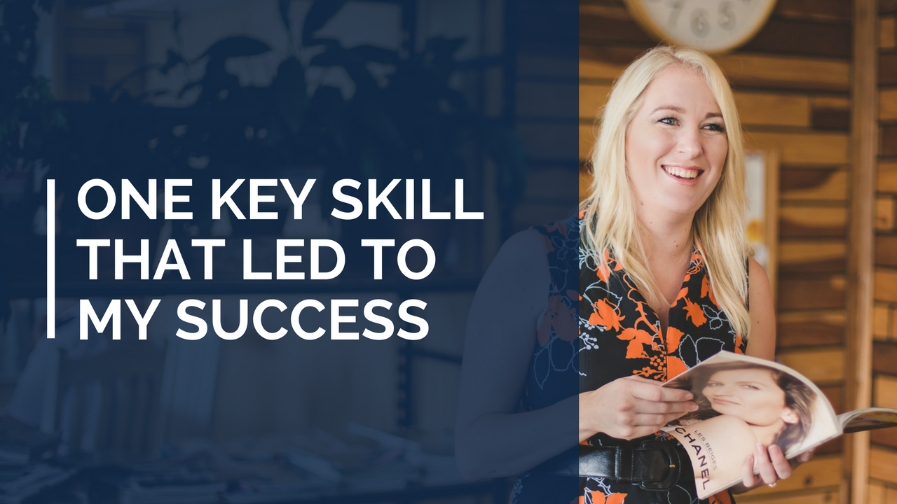 One Key Skill That Led To My Success